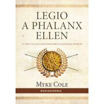 LEGIO A PHALANX ELLEN - AZ ANTIK VILÁG KÉT LEGHATÉKONYABB GYALOGSÁGÁNAK KÜZDELME