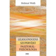 LELKIGONDOZÁS - SZUPERVÍZIÓ - PASZTORÁLPSZICHOLÓGIA