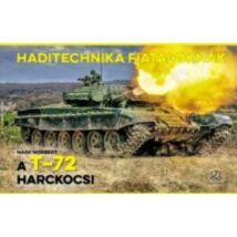 A T-72 HARCKOCSI- HADITECHNIKA FIATALOKNAK II.