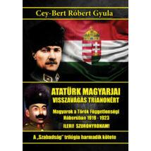 ATATÜRK MAGYARJAI - VISSZAVÁGÁS TRIANONÉRT