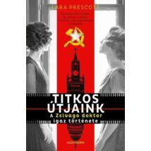 TITKOS ÚTJAINK - A ZSIVAGO DOKTOR IGAZ TÖRTÉNETE