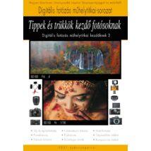 TIPPEK ÉS TRÜKKÖK KEZDŐ FOTÓSOKNAK