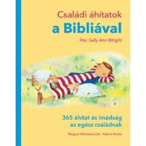 CSALÁDI ÁHÍTATOK A BIBLIÁVAL - 365 ÁHÍTAT ÉS IMÁDSÁG AZ EGÉSZ CSALÁDNAK