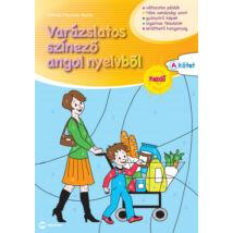 VARÁZSLATOS SZÍNEZŐ ANGOL NYELVBŐL - KEZDŐ - A KÖTET