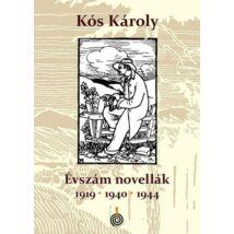 ÉVSZÁMNOVELLÁK - 1919, 1940, 1944