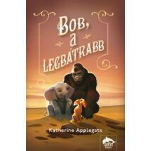 BOB, A LEGBÁTRABB