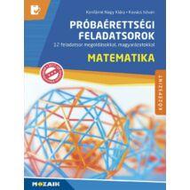 MATEMATIKA PRÓBAÉRETTSÉGI FELADATSOROK - KÖZÉPSZINT - 12 FELADATSOR MEGOLDÁSOKKAL, MAGYARÁZATOKKAL