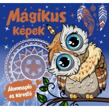 MÁGIKUS KÉPEK - ÁLOMNAPLÓ ÉS KIFESTŐ
