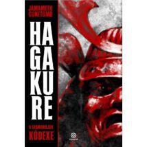 HAGAKURE - A SZAMURÁJOK KÓDEXE