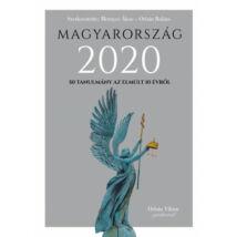 MAGYARORSZÁG 2020 - 50 TANULMÁNY AZ EMÚLT 10 ÉVRŐL