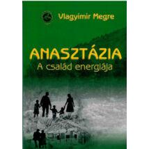 ANASZTÁZIA - 1. A CSALÁD ENERGIÁJA