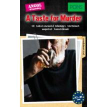PONS A TASTE FOR MURDER - 10 LEBILINCSELŐEN IZGALMAS, ANGOL NYELVŰ BŰNÜGYI TÖRTÉNET