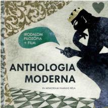 ANTHOLOGIA MODERNA - IRODALOM, FILOZÓFIA + FILM