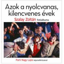 AZOK A NYOLCVANAS, KILENCVENES ÉVEK