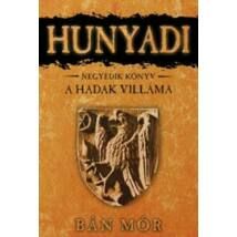 HUNYADI 4. - A HADAK VILLÁMA