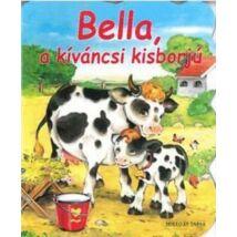 BELLA, A KÍVÁNCSI KISBORJÚ