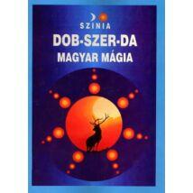 DOB-SZER-DA - MAGYAR MÁGIA