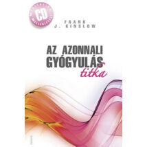 AZ AZONNALI GYÓGYULÁS TITKA CD MELLÉKLETTEL