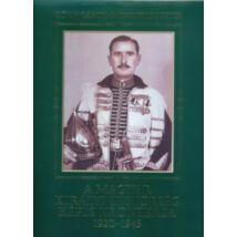 A MAGYAR KIRÁLYI TESTŐRSÉG KÉPES KRÓNIKÁJA 1920-1945