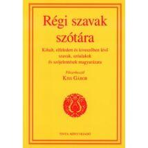 RÉGI SZAVAK SZÓTÁRA