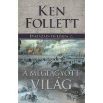 A MEGFAGYOTT VILÁG - ÉVSZÁZAD-TRILÓGIA 2.