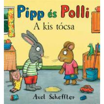 A KIS TÓCSA - PIPP ÉS POLLI