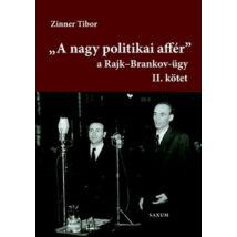 A NAGY POLITIKAI AFFÉR - A RAJK-BRANKOV-ÜGY II. KÖTET