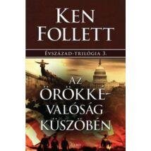AZ ÖRÖKKÉVALÓSÁG KÜSZÖBÉN - ÉVSZÁZAD-TRILÓGIA 3.