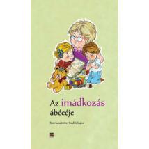 AZ IMÁDKOZÁS ÁBÉCÉJE