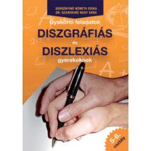 GYAKORLÓ FELADATOK (5-6.) DISZGRÁFIÁS ÉS DISZLEXIÁS GYEREKEKNEK 5-6. OSZTÁLY