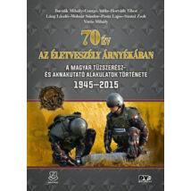 70 ÉV AZ ÉLETVESZÉLY ÁRNYÉKÁBAN