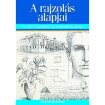 A RAJZOLÁS ALAPJAI - AZ ELSŐ VONÁSOKTÓL AZ EMBERÁBRÁZOLÁSIG