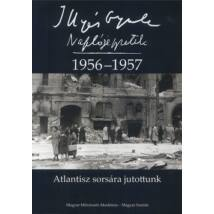 ILLYÉS GYULA NAPLÓJEGYZETEK 1956-57