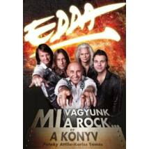 EDDA - MI VAGYUNK A ROCK..
