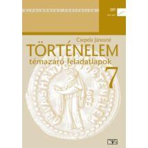 TÖRTÉNELEM 7. TÉMAZÁRÓ FELADATLAPOK NT-11781/F