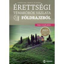 ÉRETTSÉGI TÉMAKÖRÖK VÁZL. FÖLDRAJZBÓL 2017