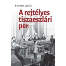 A REJTÉLYES TISZAESZLÁRI PER