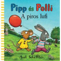 A PIROS LUFI - PIPP ÉS POLLI