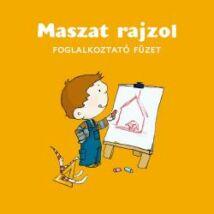 MASZAT RAJZOL - FOGLALKOZTATÓ FÜZET