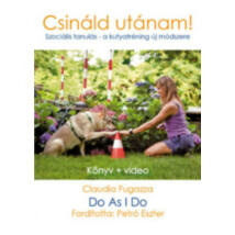 DO AS I DO - CSINÁLD UTÁNAM!