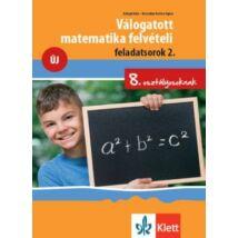 VÁLOGATOTT MATEMETIKA (8. OSZT.) FELVÉTELI FELADATSOROK 2.