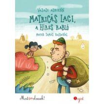 MATRICÁS LACI, A HÍRES RABLÓ - MOST ÉN OLVASOK! 1. SZINT