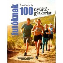 100 ANATÓMIA ÉS NYÚJTÓGYAKORLAT FUTÓKNAK