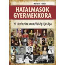 HATALMASOK GYERMEKKORA