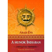 A HUNOK INDIÁBAN - A HEFTALITÁK TÖRTÉNETE