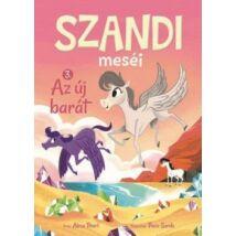 SZANDI MESÉI 3. - AZ ÚJ BARÁT