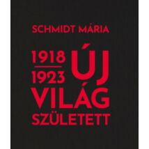 ÚJ VILÁG SZÜLETETT 1918-1923