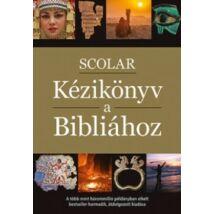 SCOLAR KÉZIKÖNYV A BIBLIÁHOZ