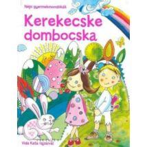 KEREKECSKE DOMBOCSKA NÉPI GYERMEKMONDÓKÁK