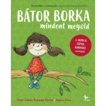 BÁTOR BORKA MINDENT MEGOLD